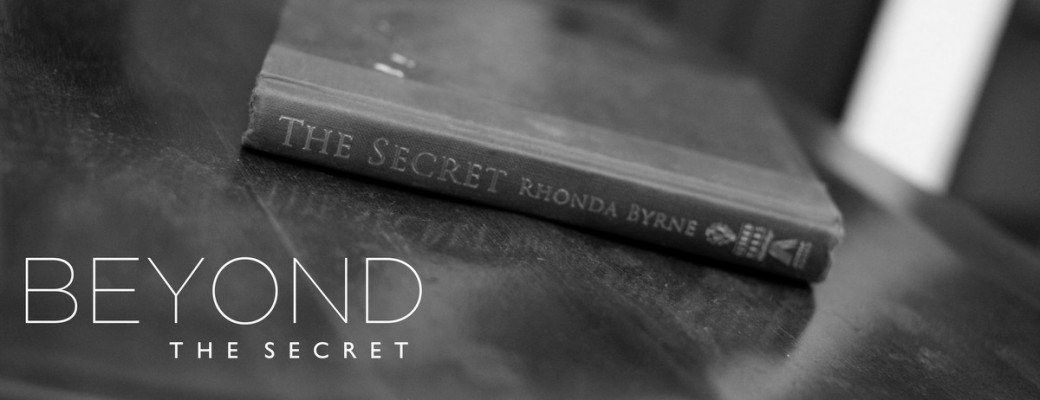Beyond the Secret | Getting Real on the Law of Attraction